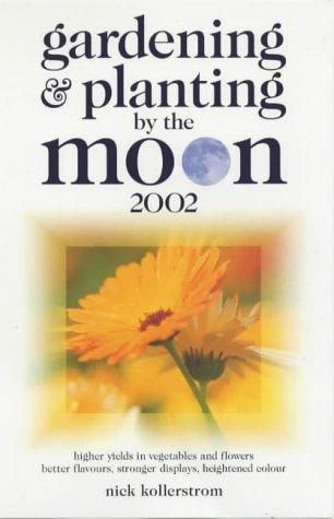 Download Gardening and Planting by the Moon
