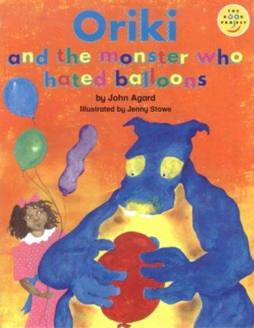 Download Oriki and the Monster Who Hated Balloons (Longman Book Project)
