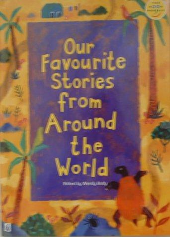 Our Favourite Stories from Around the World (Longman Book Project)