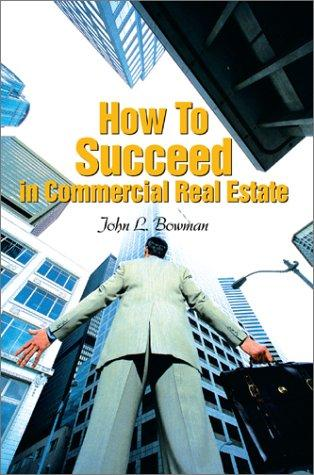 Download How to Succeed in Commercial Real Estate