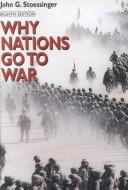 Why nations go to war by John George Stoessinger