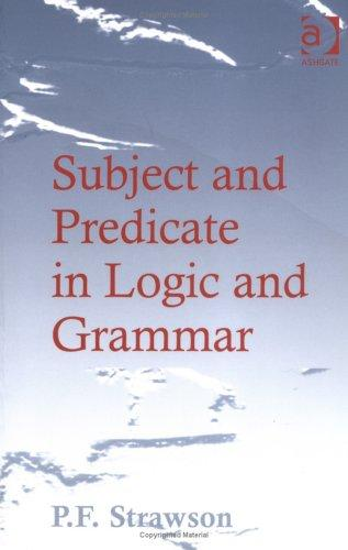 Download Subject and Predicate in Logic and Grammar