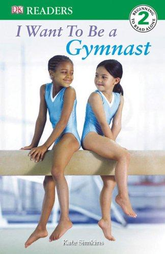 Download I Want to Be a Gymnast (DK READERS)