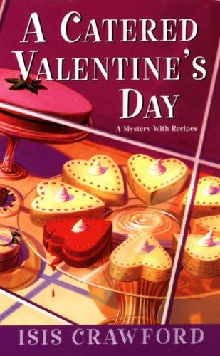 A Catered Valentine's Day (Mystery with Recipes) by Isis Crawford