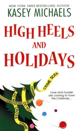 Download High Heels and Holidays (Maggie Kelly Mysteries)