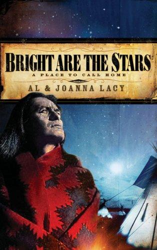 Bright are the Stars (A Place to Call Home #2) by Al & Joanna Lacy