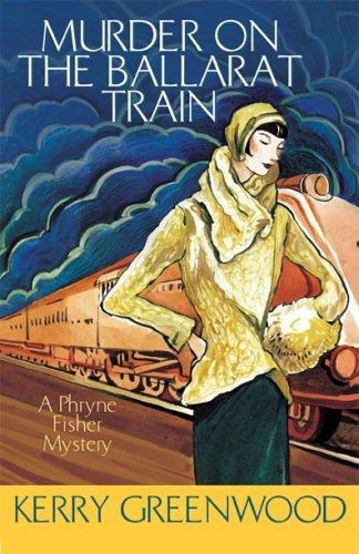 Murder on the Ballarat Train LARGE TYPE (Phryne Fisher Mysteries)