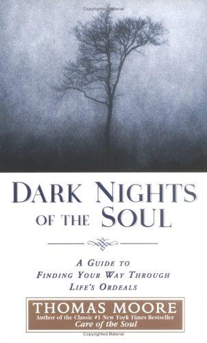 Dark Nights of the Soul by Thomas Moore