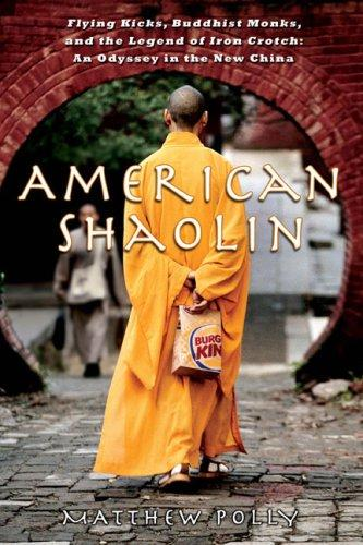 Download American Shaolin: Flying Kicks, Buddhist Monks, and the Legend of Iron Crotch