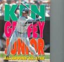 Ken Griffey, Junior by Kramer, Barbara., Barbara Kramer