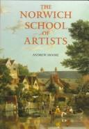 The Norwich school of artists by Andrew W. Moore