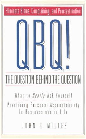 Download QBQ! The Question Behind the Question