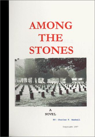 Among The Stones, Maskell, Charles F.
