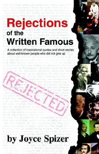 Rejections of the Written Famous by Joyce Spizer
