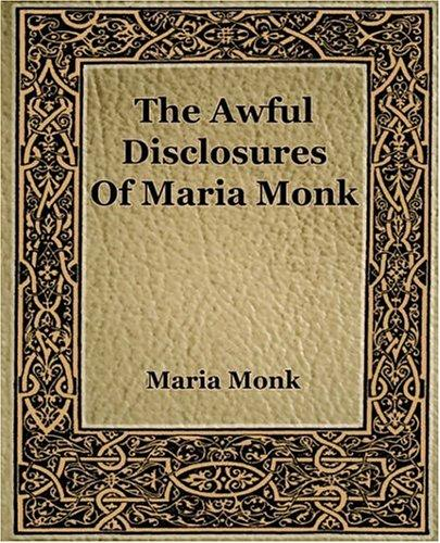 Download The Awful Disclosures of Maria Monk