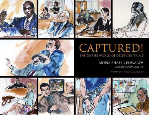 Captured!: Inside the World of Celebrity Trials, Edwards, Mona Shafer; Handley, Jody