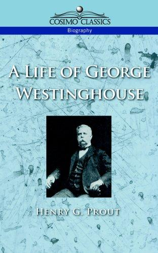 Download A life of George Westinghouse