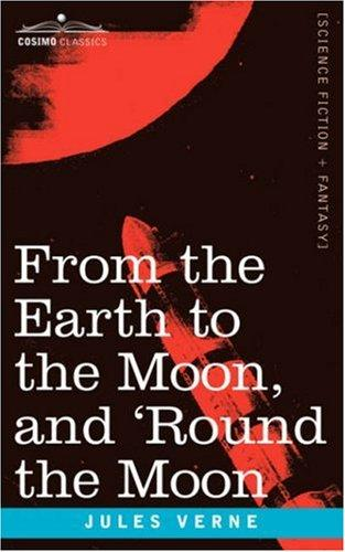 Download From the Earth to the Moon and 'Round the Moon