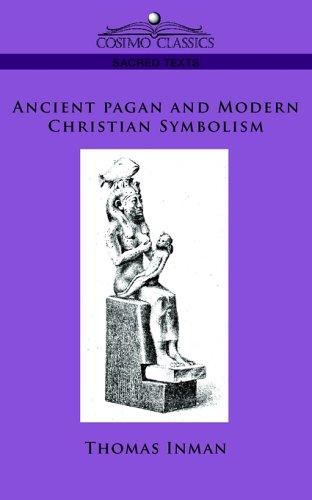 Download Ancient Pagan and Modern Christian Symbolism
