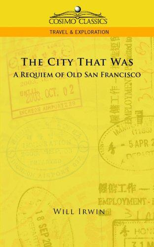 Download The City That Was, A Requiem of Old San Francisco