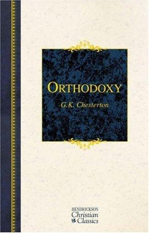 Download Orthodoxy (Hendrickson Christian Classics)