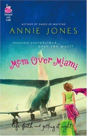 Mom Over Miami (Life, Faith & Getting It Right #5) (Steeple Hill Cafe)