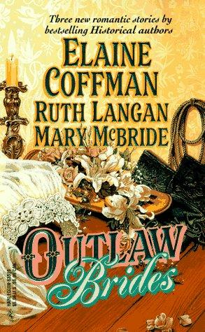 Outlaw Brides by Elaine Coffman, Ruth Langan, Mary McBride
