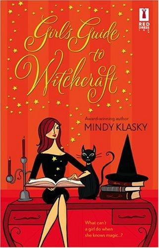 Girl's Guide To Witchcraft (Red Dress Ink) by Mindy Klasky, Mindy L. Klasky