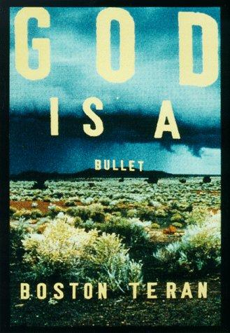 God is a bullet by Boston Teran