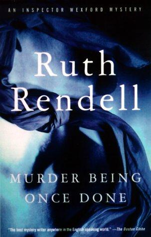 Murder Being Once Done (Chief Inspector Wexford Mysteries)