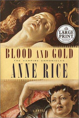 Blood and Gold (Random House Large Print) by Anne Rice