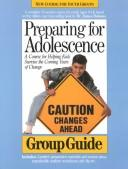 Preparing for Adolescence a Course for Helping Kids Survive the Coming Years of Change (Group Guide) by James C. Dobson