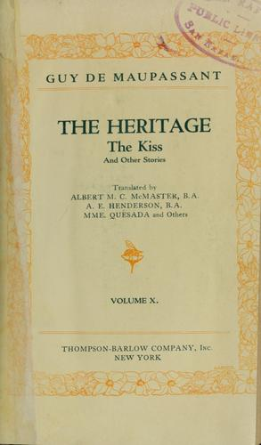 The heritage ; The kiss by Guy de Maupassant