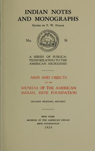 Aims and objects of the Museum of the American Indian, Heye Foundation