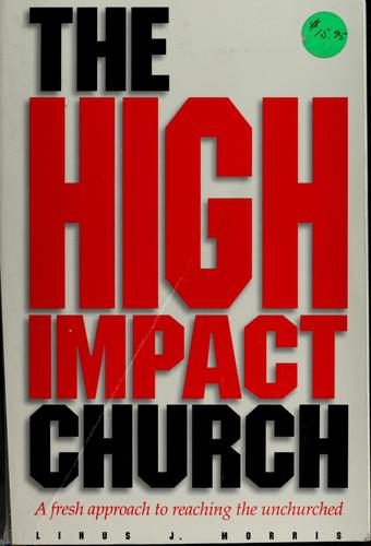 The high impact church by Linus John Morris