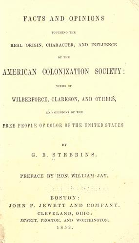 Download Facts & opinions touching the real origin, character & influence of the American colonization society