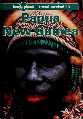 Download Papua New Guinea, a travel survival kit