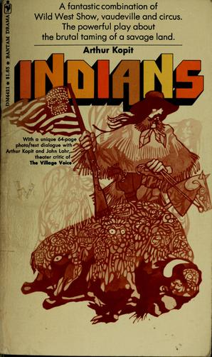 Indians by Arthur L. Kopit