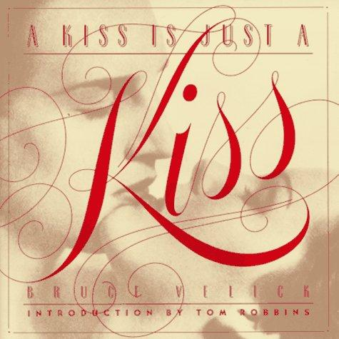 A Kiss is just a kiss by Bruce Velick