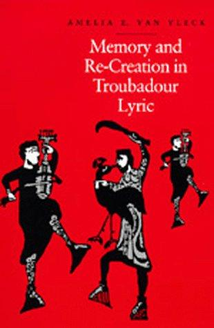 Download Memory and re-creation in troubadour lyric