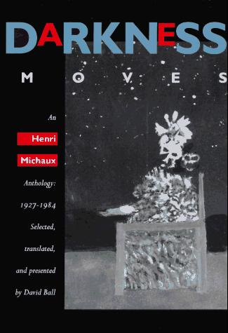 Image for Darkness Moves: An Henri Michaux Anthology, 1927-1984