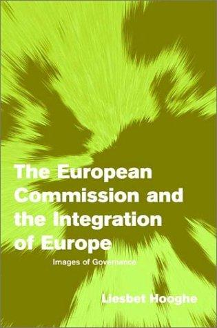 Download The European Commission and the Integration of Europe