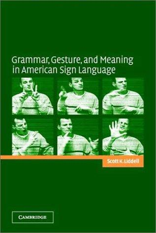 Download Grammar, Gesture, and Meaning in American Sign Language