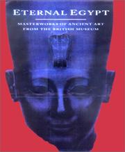 Eternal Egypt: Masterworks Of Ancient Art From The British Museum: [The Toledo Museum Of Art, Toledo, Ohio, March 1-May 27, 2001... ] PDF Download