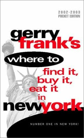 Gerry Frank's Where to Find It, Buy It, Eat It in New York (12th Edition, Condensed Pocket Edition)