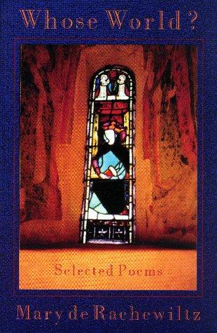 Whose World?: Selected Poems, Rachewiltz, De; Mary