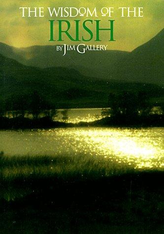 The Wisdom of the Irish by Jim Gallery