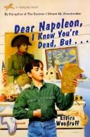 Download Dear Napoleon, I Know You're Dead, but