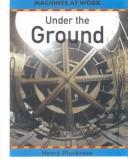 Under the Ground (Machines at Work)