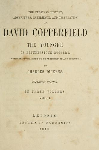 Download The personal history, adventures, experience, and observation of David Copperfield the Younger of Blunderstone Rookery